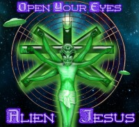 Space Tribe Music - ALIEN JESUS - Open Your Eyes