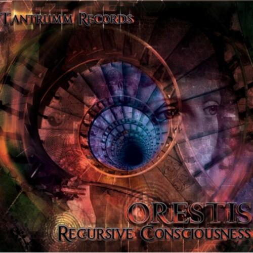 Tantrumm Records - ORESTIS - Recursive Consciousness