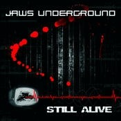 Geomagnetic.tv - JAWS UNDERGROUND - Still Alive