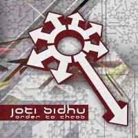 Neurobiotic Records - JOTI SIDHU - Order To Chaos