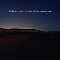 Lens Records - DEAD VOICES ON AIR - From Afar All Stars Spark And Glee