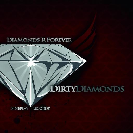Fineplay Records - DIRTY DIAMONDS - Diamonds R Forever