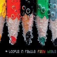 Fabula Records - LOOPUS IN FABULA - Fizzy Beats