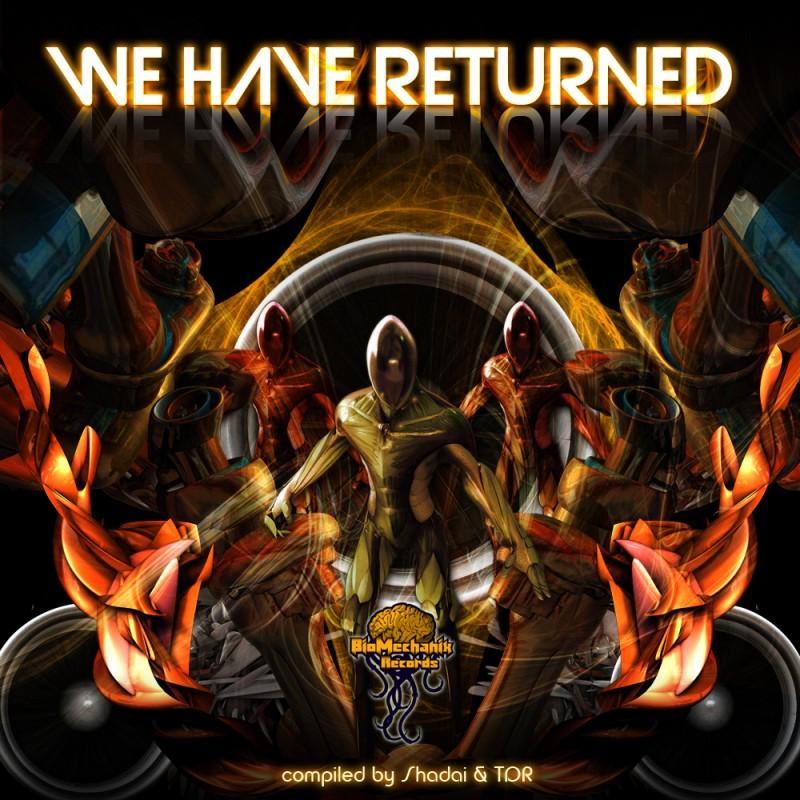 Biomechanix Records - .Various - We have returned (Shadai & TDR)