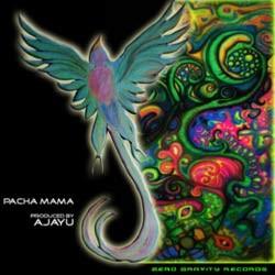 Zero Gravity Records - AJAKU - pacha mama