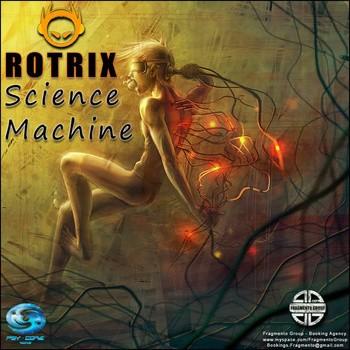Psy Core Records - ROTRIX - Sciense Machine