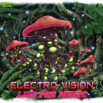 Psy Core Records - ELECTRO VISION - Live for music