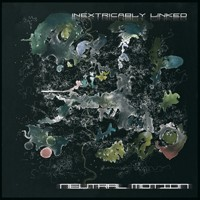 Wildthings Records - NEUTRAL MOTION - Inextricably Linked