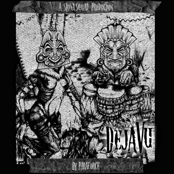 Shiva Squad Records - PARAFORCE - Déjà Vu