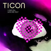 Iboga Records - TICON - I Love You, Who Are You ?
