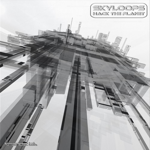 Trance Lab Records - SKYLOOPS - Hack The Planet