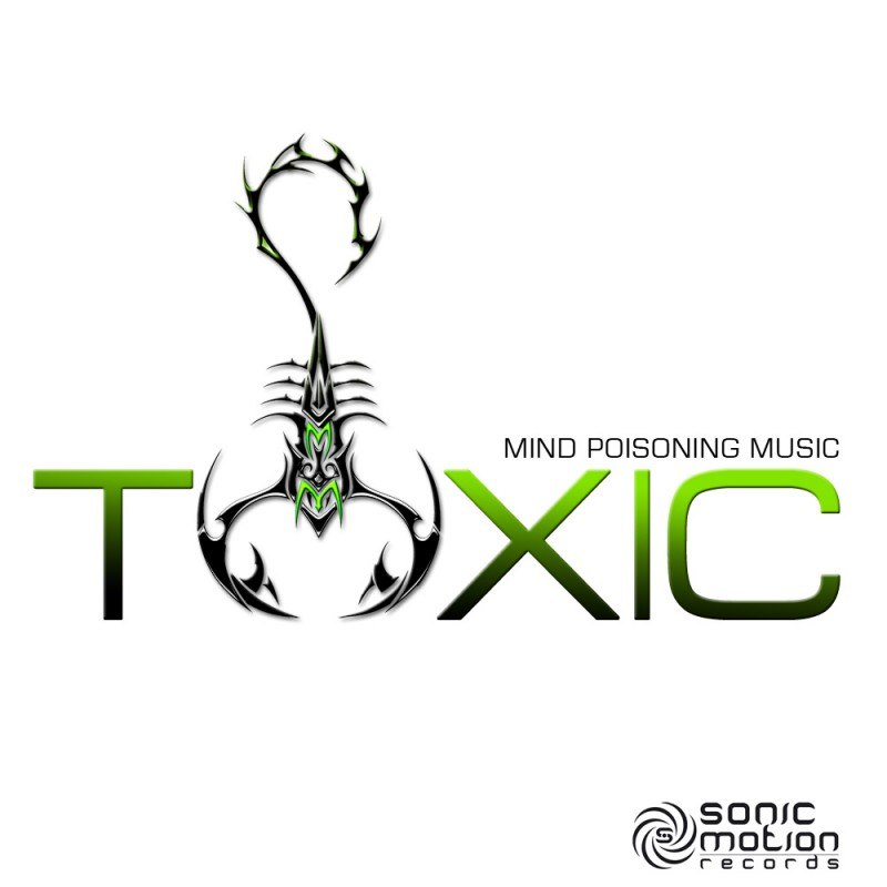 Sonic Motion Records - TOXIC - Mind Poisoning music