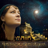 Altar Records - MAIIA - Sacred Knowledge Of Ancient Civilizations