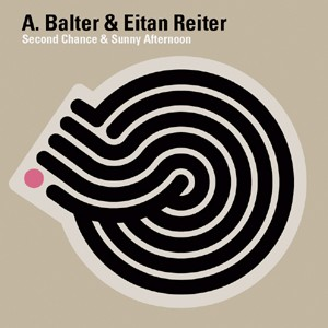 Iboga Records - A. BALTER & EITAN REITER - Second Chance & Sunny Afternoon