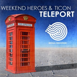 Iboga Records - WEEKEND HEROES & TICON - Teleport