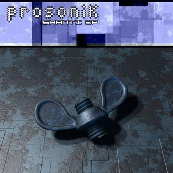 Geomagnetic.tv - PROSONIK - Shanti (Digital EP)