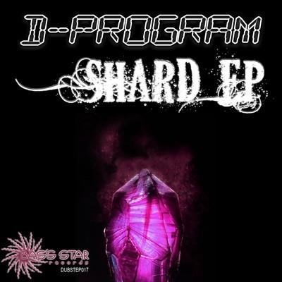 Bass-Star Records - D PROGRAM - Shard (Digital EP)
