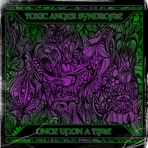 D-A-R-K- Records - TOXIC ANGER SYNDROME - Once Upon A Time