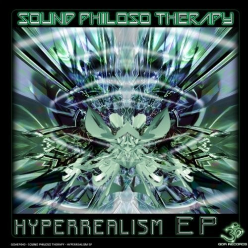 Goa Records - SOUND PHILOSO THERAPY - Hyperrealism (Digital EP)