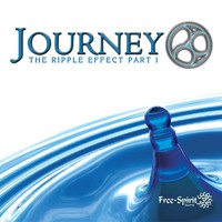Free Spirit Records - JOURNEY - The Ripple Effect Part I