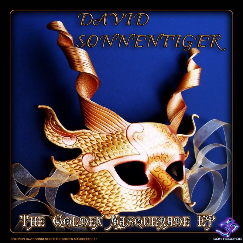 Goa Records - DAVID SONNENTIGER - The Golden Masquerade (Digital EP)