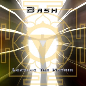 D-A-R-K- Records - BASH - Leaving The Matrix