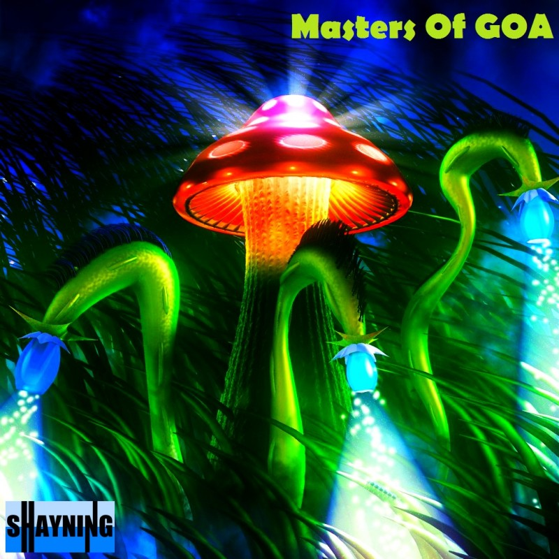Goa Records - SHAYNING - Masters Of GOA (Digital EP