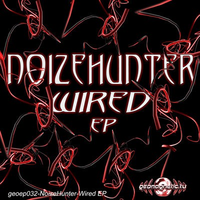Geomagnetic.tv - NOIZE HUNTER - Wired (Digital EP)