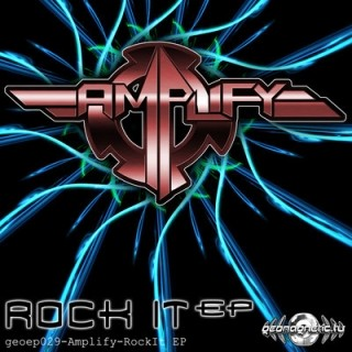 Geomagnetic.tv - AMPLIFY - Rock It (Digital EP)