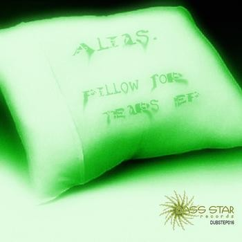 Bass-Star Records - ALIAS - Pillow For Tears (Digital EP)