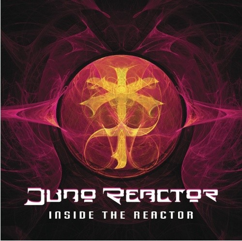 Wakyo Records - JUNO REACTOR - Inside The Reactor