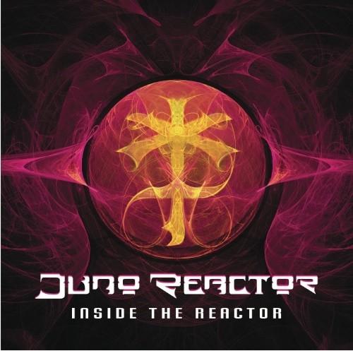 Wakyo Records - JUNO REACTOR - Inside The Reactor