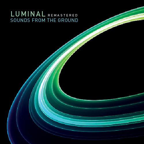 Upstream Records - SOUNDS FROM THE GROUND - Luminal Remastered