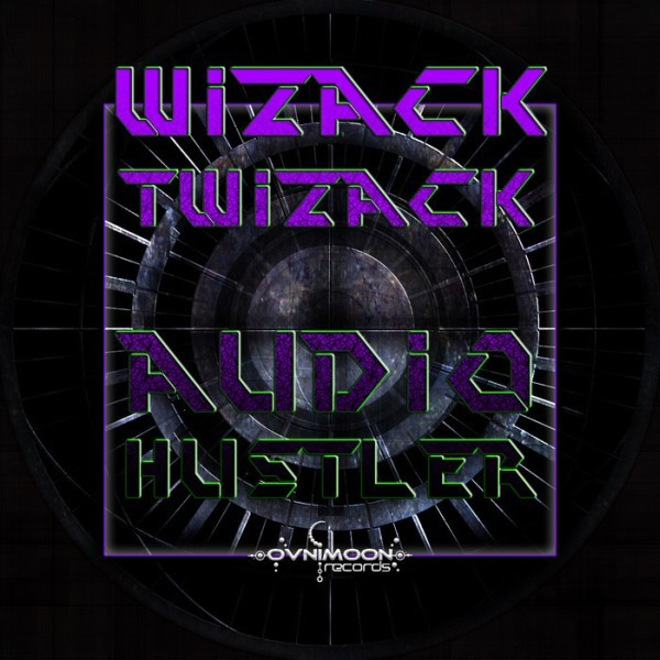 Ovnimoon Records - WIZACK TWIZACK - Audio Hustler (Digital EP)