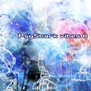 Psyshark Records - .Various - PsyShark Vibes 8