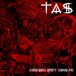 D-A-R-K- Records - TOXIC ANGER SYNDROME - Conform Obey Consume