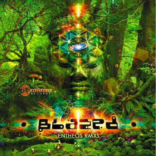 Phantasm Records - BLAZED - Entheos - Remixes