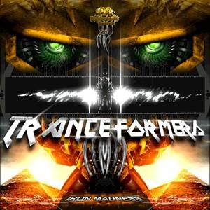 Biomechanix Records - IRON MADNESS - Tranceformers
