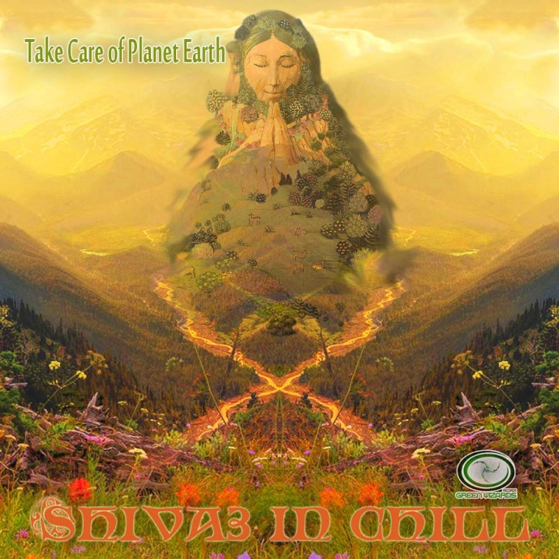 Green Wizards Records - SHIVA3 IN CHILL - Take Care Of Planet Earth