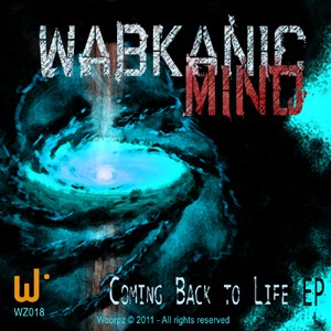 Woorpz Records - WABKANIC MIND - Coming back to Life