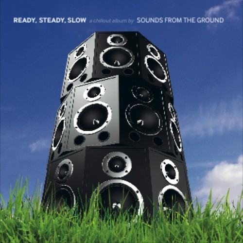 Upstream Records - SOUNDS FROM THE GROUND - Ready Steady Slow