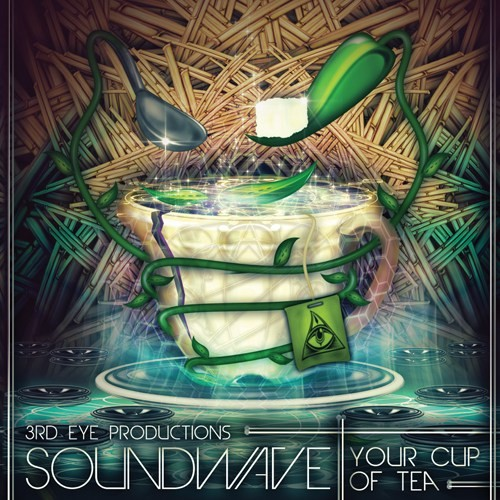 3rd Eye Productions - SOUNDWAVE - Your Cup of Tea