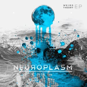 24-7 Records - NEUROPLASM - Weird Theory