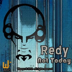 Woorpz Records - REDY - Not Today