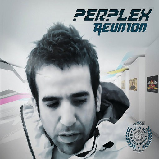 Planet B.e.n. Records - PERPLEX - Reunion
