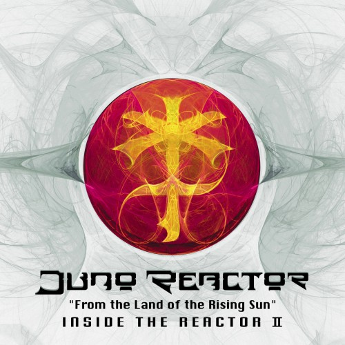 Wakyo Records - JUNO REACTOR - From The Land Of The Rising Sun - Inside the Reactor II