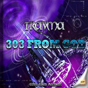 Ezel Ebed Records - TRAVMA - 303 From God