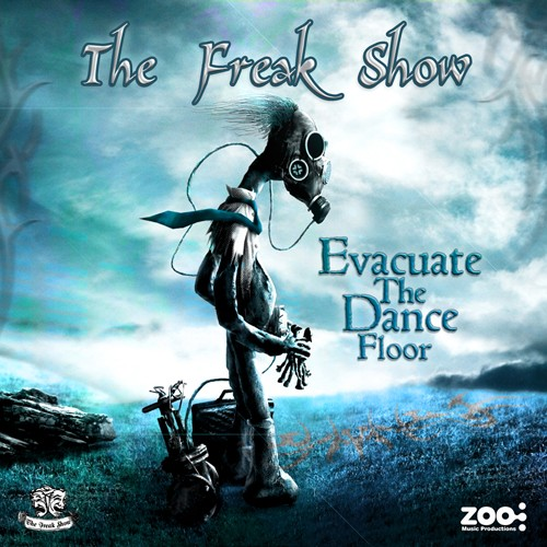 Zoo Music - THE FREAK SHOW - Evacuate The Dance Floor - Digital EP