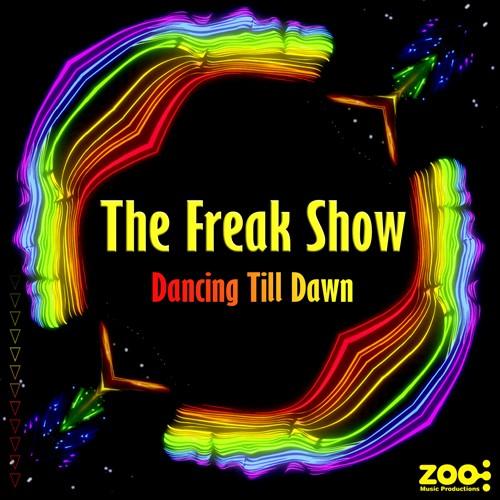 Zoo Music - THE FREAK SHOW - Dancing Till Dawn