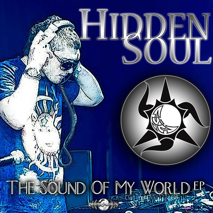 Geomagnetic.tv - HIDDEN SOUL - The sound of my world (Digital EP)